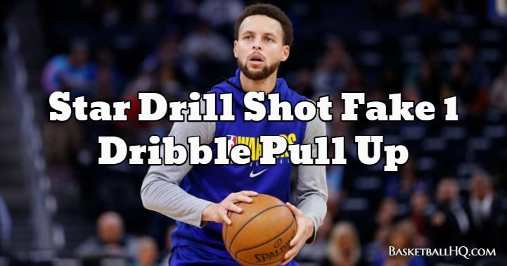 Star Drill Shot Fake 1 Dribble Pull Up