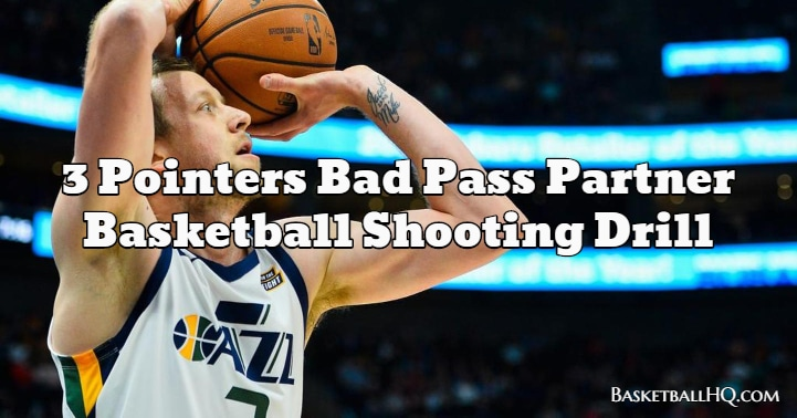 3 Pointers Bad Pass Partner Basketball Shooting Drill