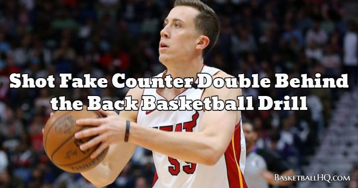 Shot Fake Counter Double Behind the Back Basketball Drill