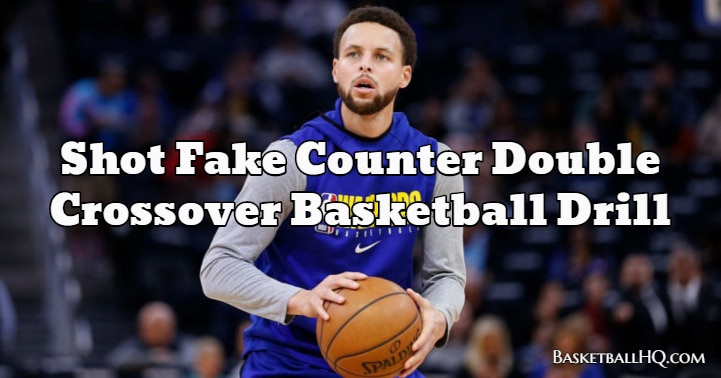 Shot Fake Counter Double Crossover Basketball Drill