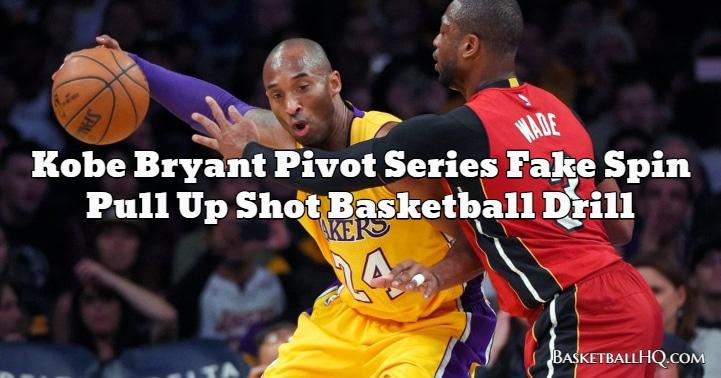 Kobe Bryant Pivot Series Fake Spin Pull Up Shot Basketball Drill