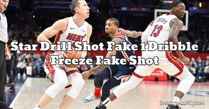 Star Drill Shot Fake 1 Dribble Freeze Fake Shot
