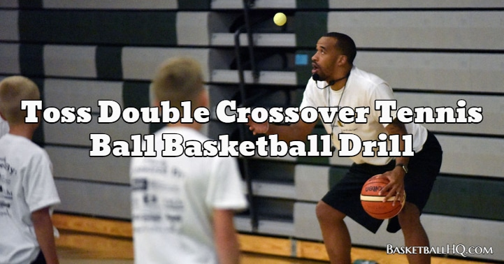 Toss Double Crossover Tennis Ball Basketball Drill