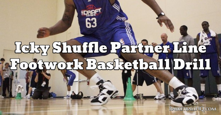 Icky Shuffle Partner Line Footwork Basketball Drill