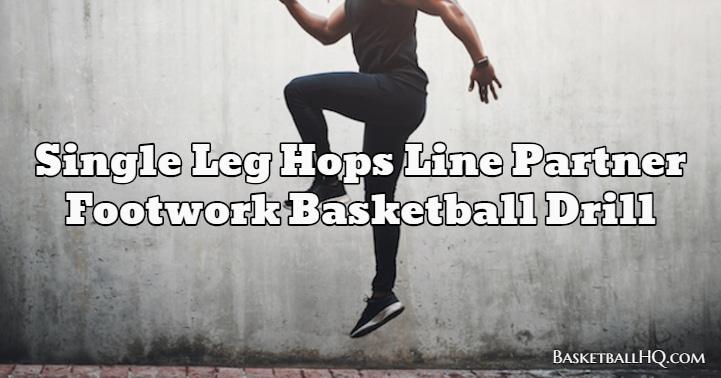 Single Leg Hops Line Partner Footwork Basketball Drill