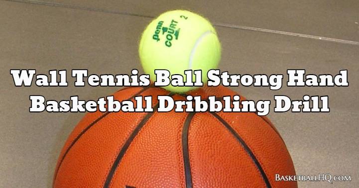 Wall Tennis Ball Strong Hand Basketball Dribbling Drill