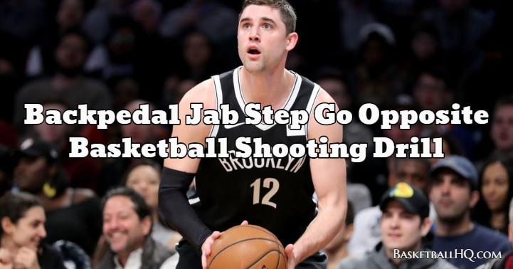 Backpedal Jab Step Go Opposite Basketball Shooting Drill