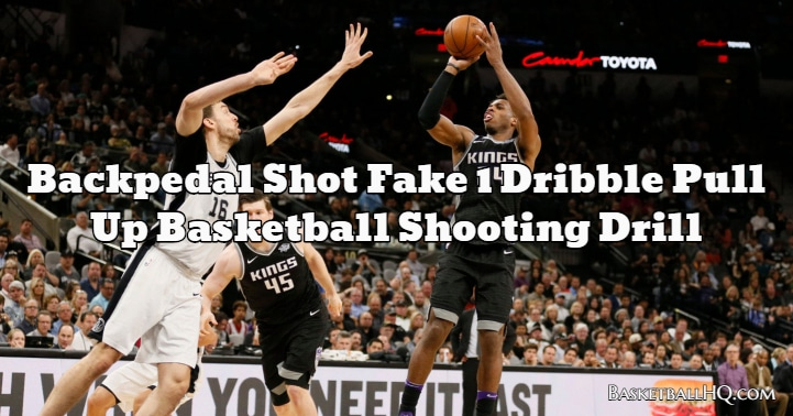 Backpedal Shot Fake 1 Dribble Pull Up Basketball Shooting Drill