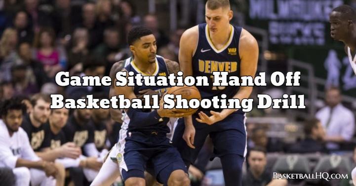 Game Situation Hand Off Basketball Shooting Drill