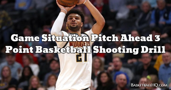 Game Situation Pitch Ahead 3 Point Basketball Shooting Drill