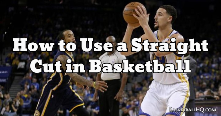 How to Use a Straight Cut in Basketball