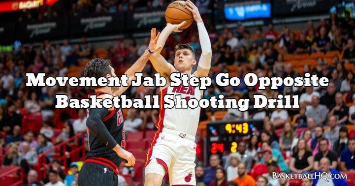 Movement Jab Step Go Opposite Basketball Shooting Drill