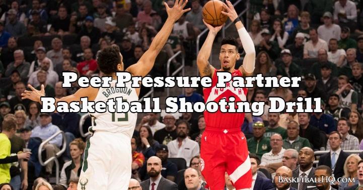 Peer Pressure Partner Basketball Shooting Drill