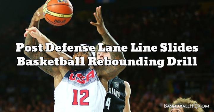 Post Defense Lane Line Slides Basketball Rebounding Drill