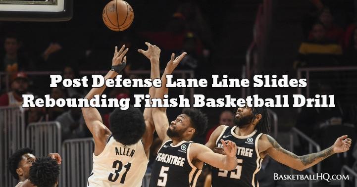 Post Defense Lane Line Slides Rebounding Finish Basketball Drill