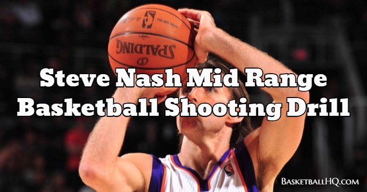 Steve Nash Mid Range Basketball Shooting Drill