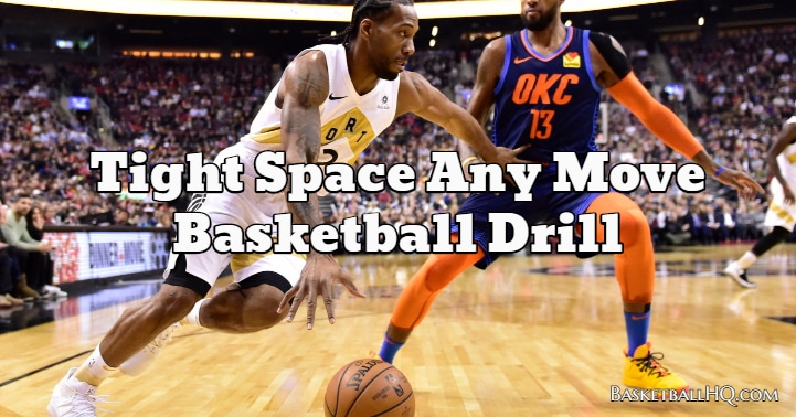 Tight Space Any Move Basketball Drill