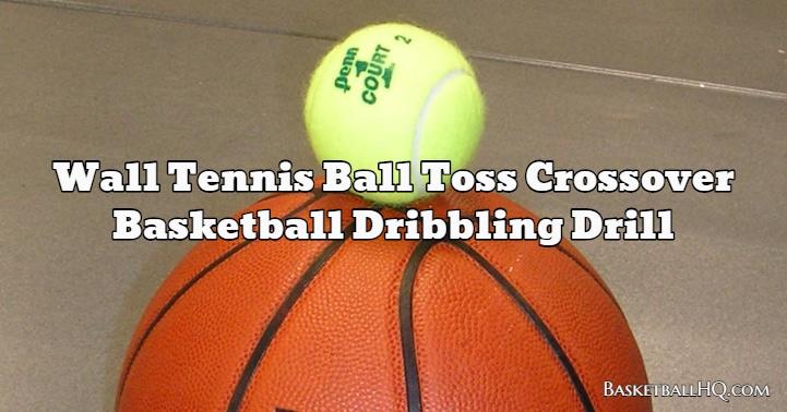 Wall Tennis Ball Toss Crossover Basketball Dribbling Drill