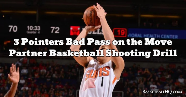 3 Pointers Bad Pass on the Move Partner Basketball Shooting Drill