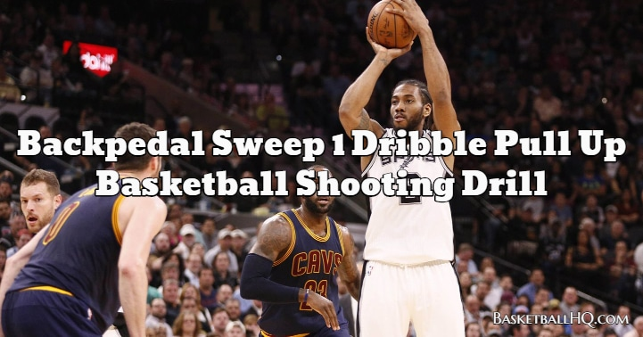 Backpedal Sweep 1 Dribble Pull Up Basketball Shooting Drill