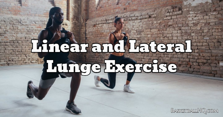 Linear and Lateral Lunge Exercise