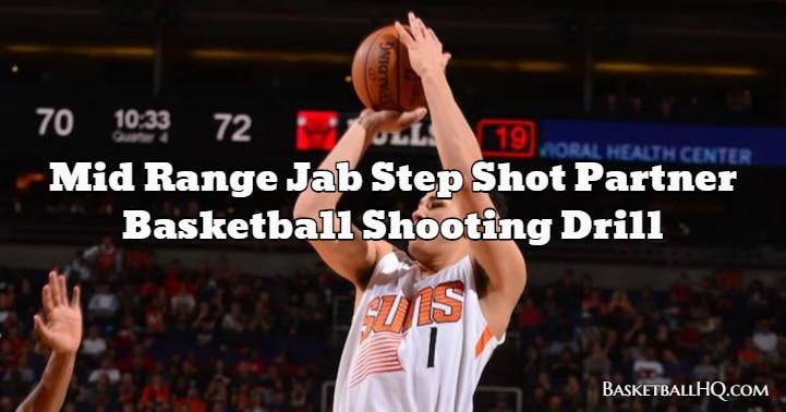 Mid Range Jab Step Shot Partner Basketball Shooting Drill