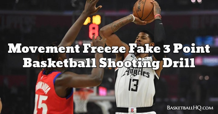 Movement Freeze Fake 3 Point Basketball Shooting Drill