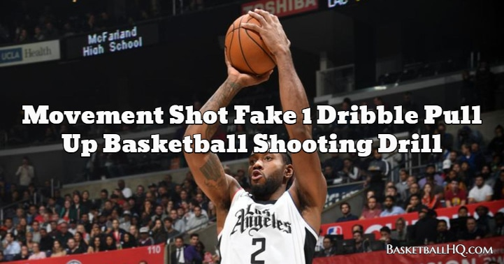 Movement Shot Fake 1 Dribble Pull Up Basketball Shooting Drill