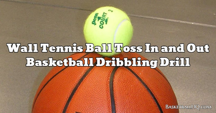 Wall Tennis Ball Toss In and Out Basketball Dribbling Drill