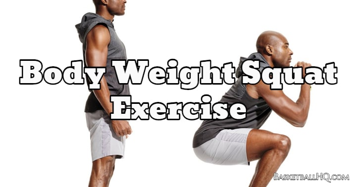 Body Weight Squat Exercise