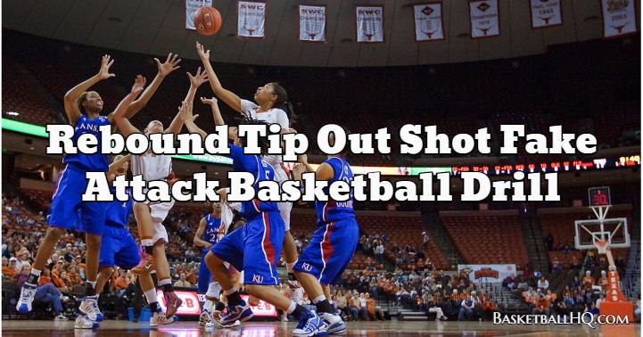 Rebound Tip Out Shot Fake Attack Basketball Drill