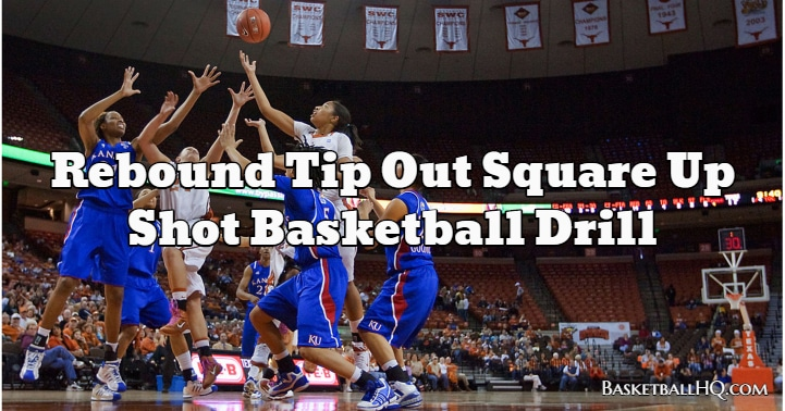 Rebound Tip Out Square Up Shot Basketball Drill