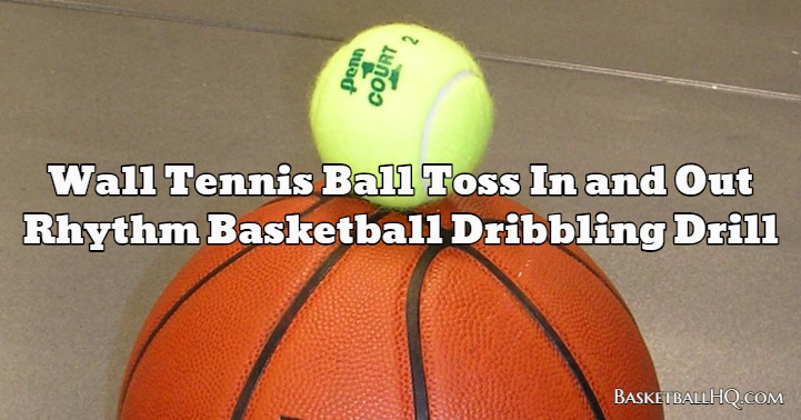 Wall Tennis Ball Toss In and Out Rhythm Basketball Dribbling Drill