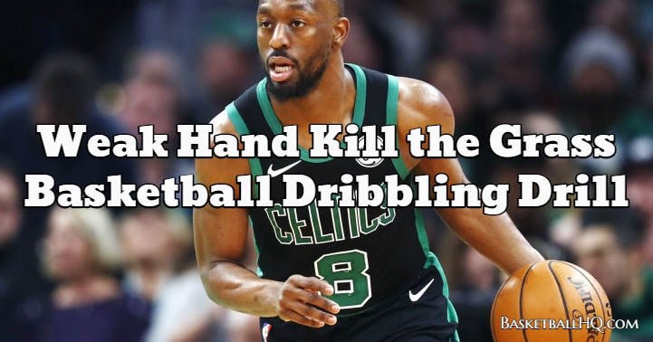 Weak Hand Kill the Grass Basketball Dribbling Drill