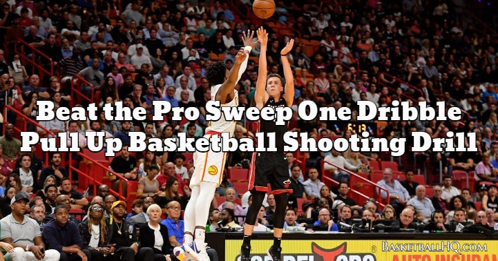 Beat the Pro Sweep One Dribble Pull Up Basketball Shooting Drill