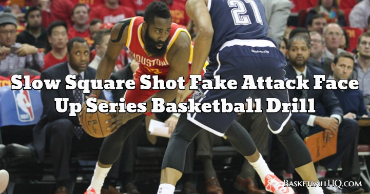 Slow Square Shot Fake Attack Face Up Series Basketball Drill