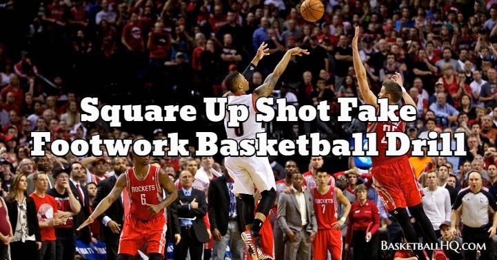 Square Up Shot Fake Footwork Basketball Drill