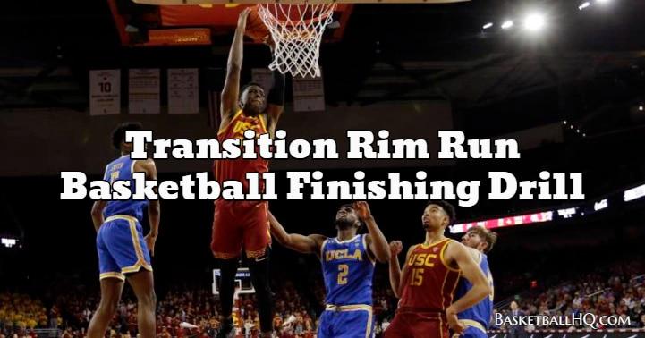 Transition Rim Run Basketball Finishing Drill