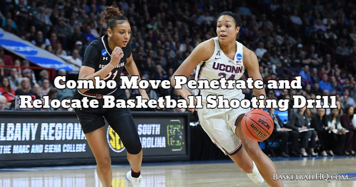 Combo Move Penetrate and Relocate Basketball Shooting Drill