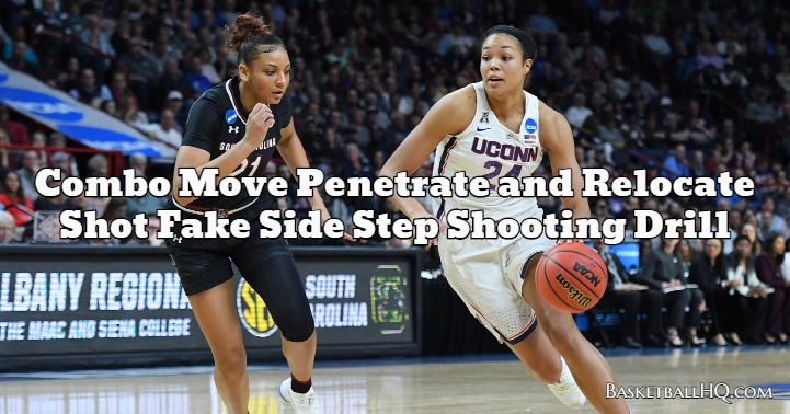Combo Move Penetrate and Relocate Shot Fake Side Step Basketball Shooting Drill