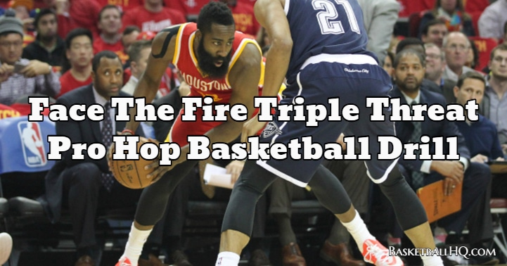 Face The Fire Triple Threat Pro Hop Basketball Drill