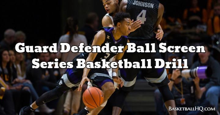 Guard Defender Ball Screen Series Basketball Drill