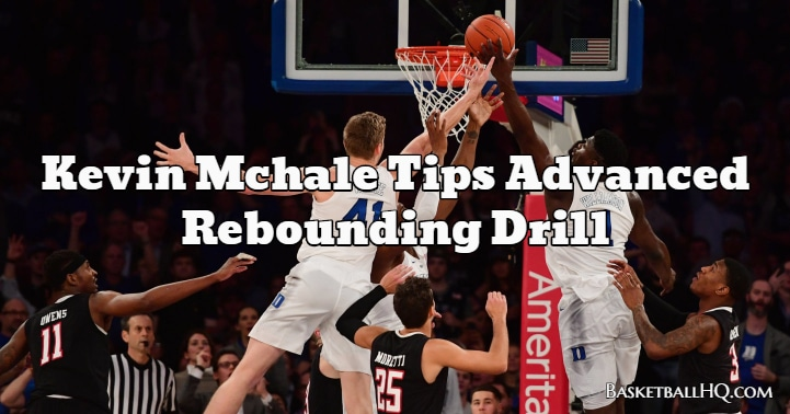Kevin Mchale Tips Advanced Rebounding Basketball Drill
