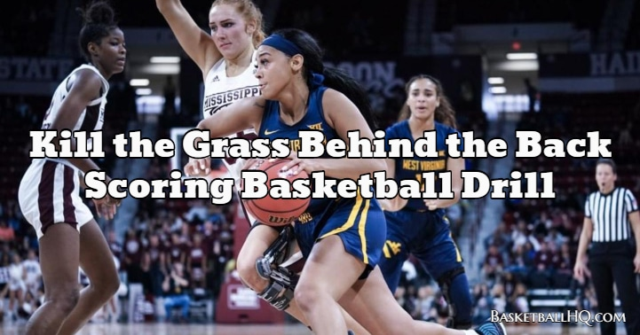Kill the Grass Behind the Back Scoring Basketball Drill