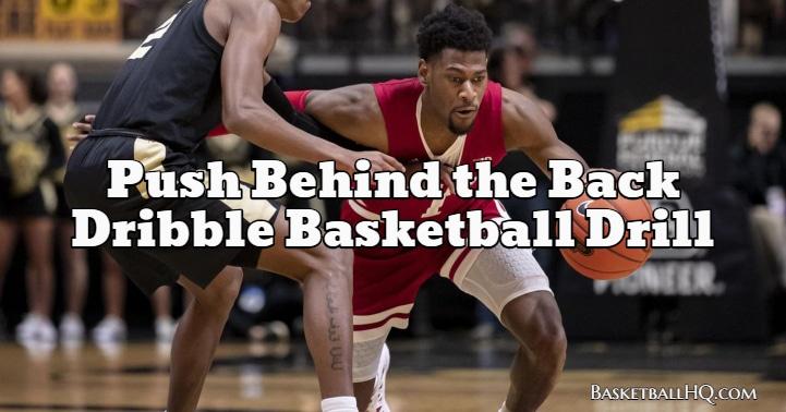 Push Behind the Back Dribble Basketball Drill