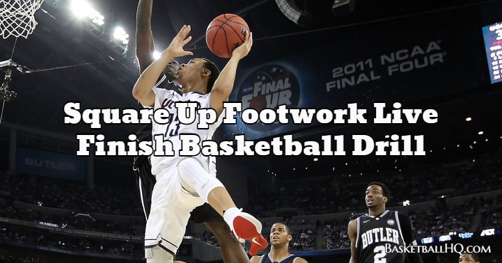 Square Up Footwork Live Finish Basketball Drill
