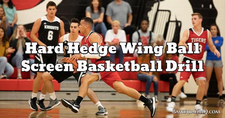 Hard Hedge Wing Ball Screen Basketball Drill