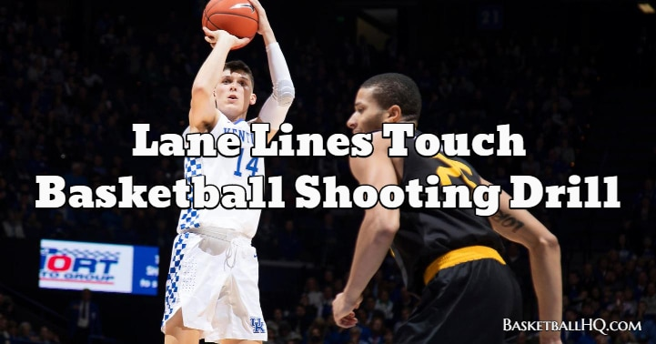 Lane Lines Touch Basketball Shooting Drill