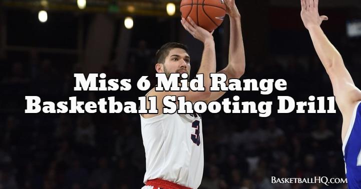 Miss 6 Mid Range Basketball Shooting Drill