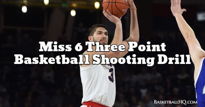 Miss 6 Three Point Basketball Shooting Drill